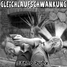GLEICHLAUFSCHWANKUNG - Ethno Punx LP